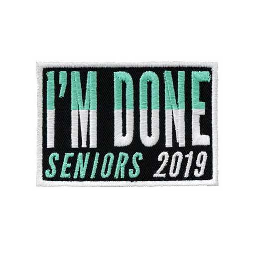 K021912: Im Done Senior Patch