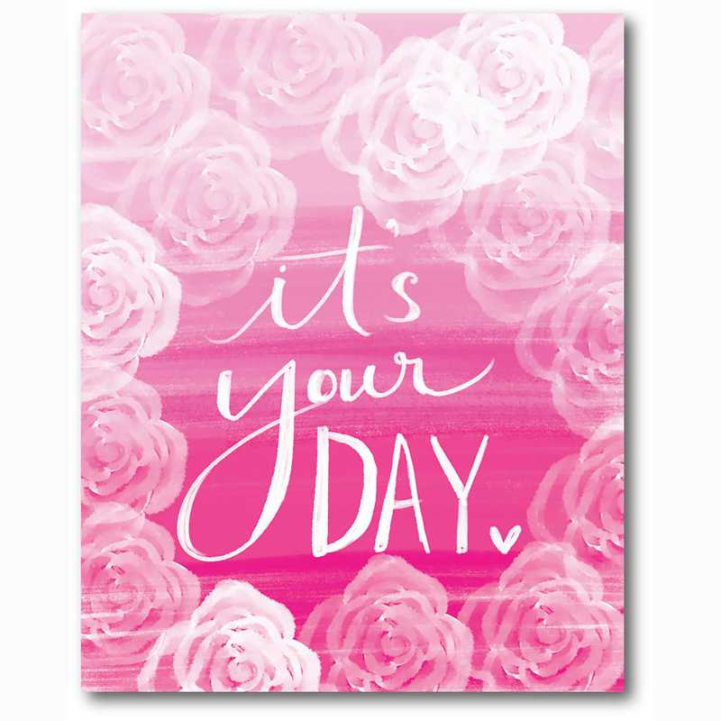 WEB-TS213-16x20:  It's Your Day , 16x20
