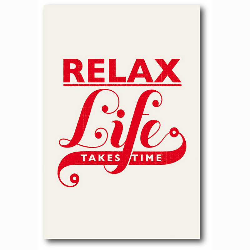 WEB-MV246-12x18: Relax, Life Takes Time , 12x18