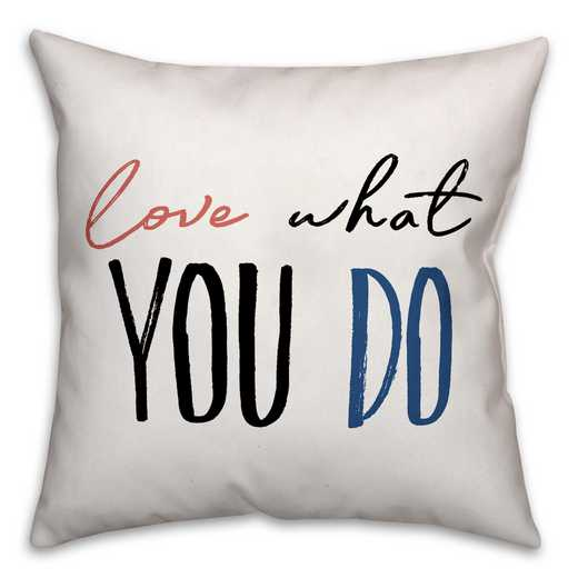 4627-AM: 18X18 Pillow Love What You Do