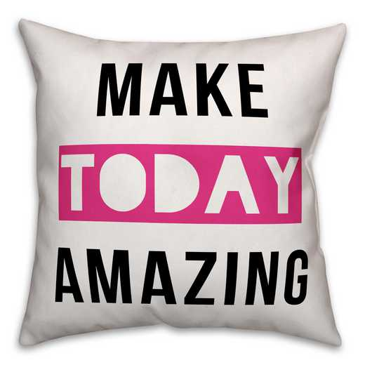 4684-C: 18X18 Pillow Make Today Amazing
