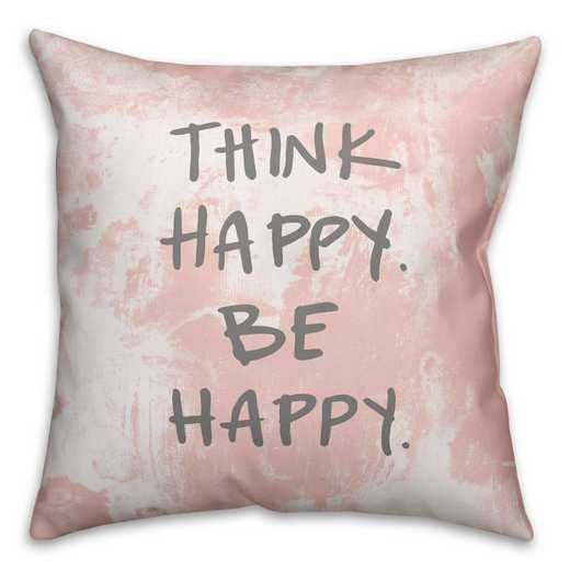 4546-AA: 18X18 Pillow Think Happy Be Happy