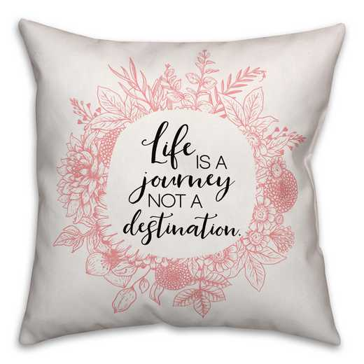 4627-AC: 18X18PillowLif is a Journey not a Distin