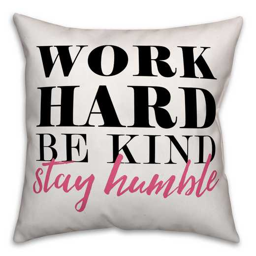 4684-A: 18X18 Pillow WorkHard Be KindStayHumble