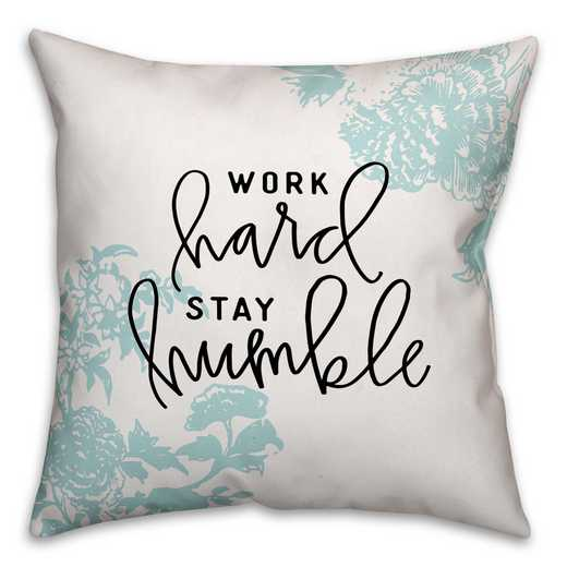 4627-AI: 18X18 Pillow Work Hard Stay Humble