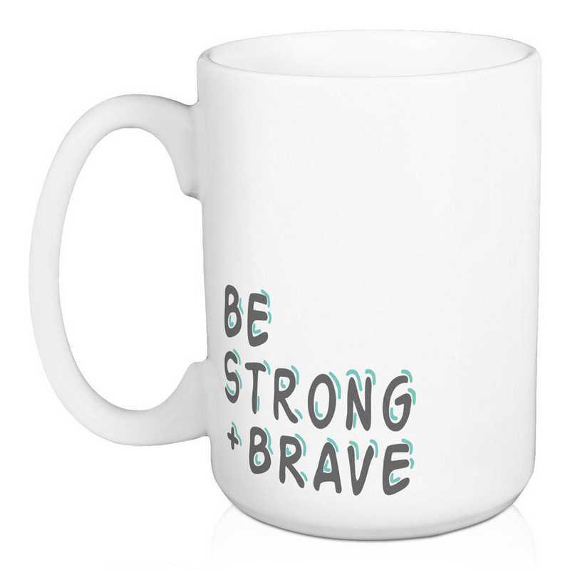 5474-E: DD BE STRONG BRAVE MUG