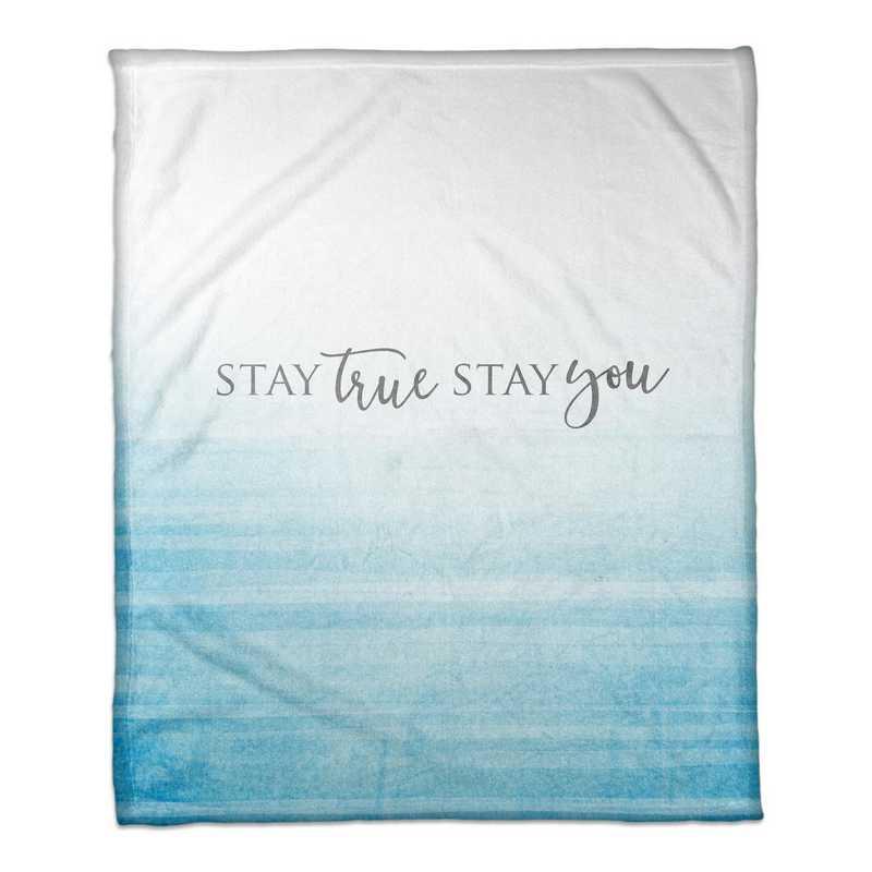 4627-AU: 50X60 Throw Stay True Stay You