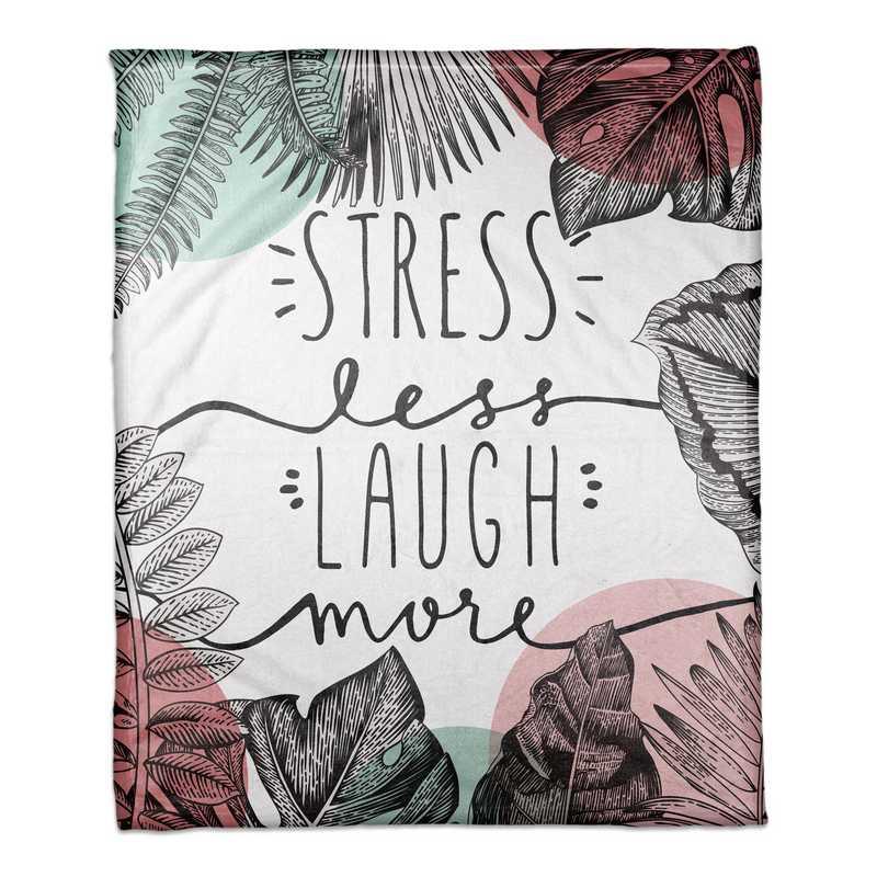 4627-AW: 50X60 Throw Stress Less Laugh More