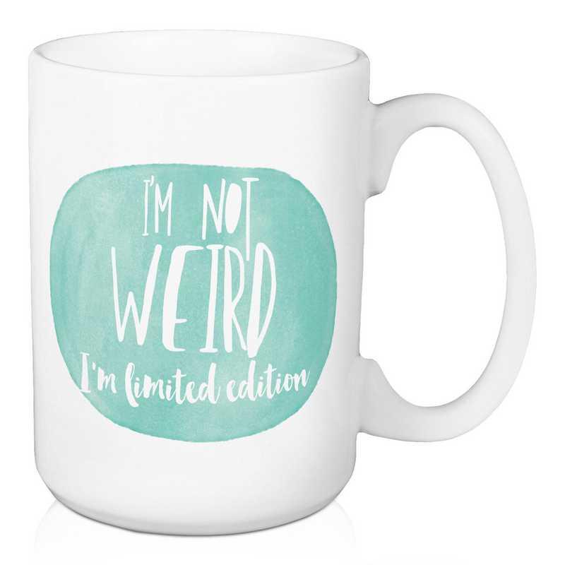 Mug-I'm not Weird Im limited edition: Unisex
