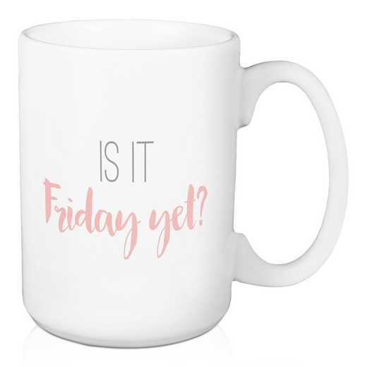 Mug- Is it Friday yet?: Unisex