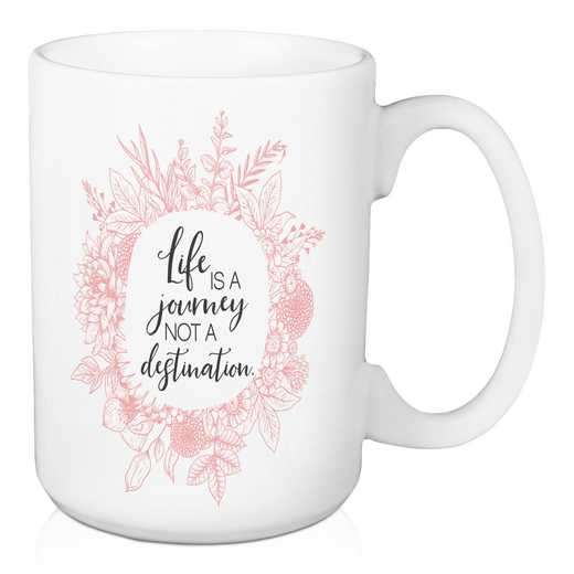 Mug- Life is a Journey not a destination: Unisex