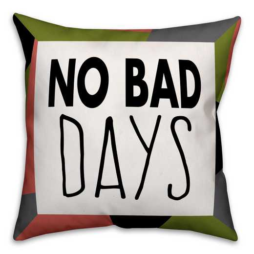 4627-AN: 18X18 Pillow No Bad Days