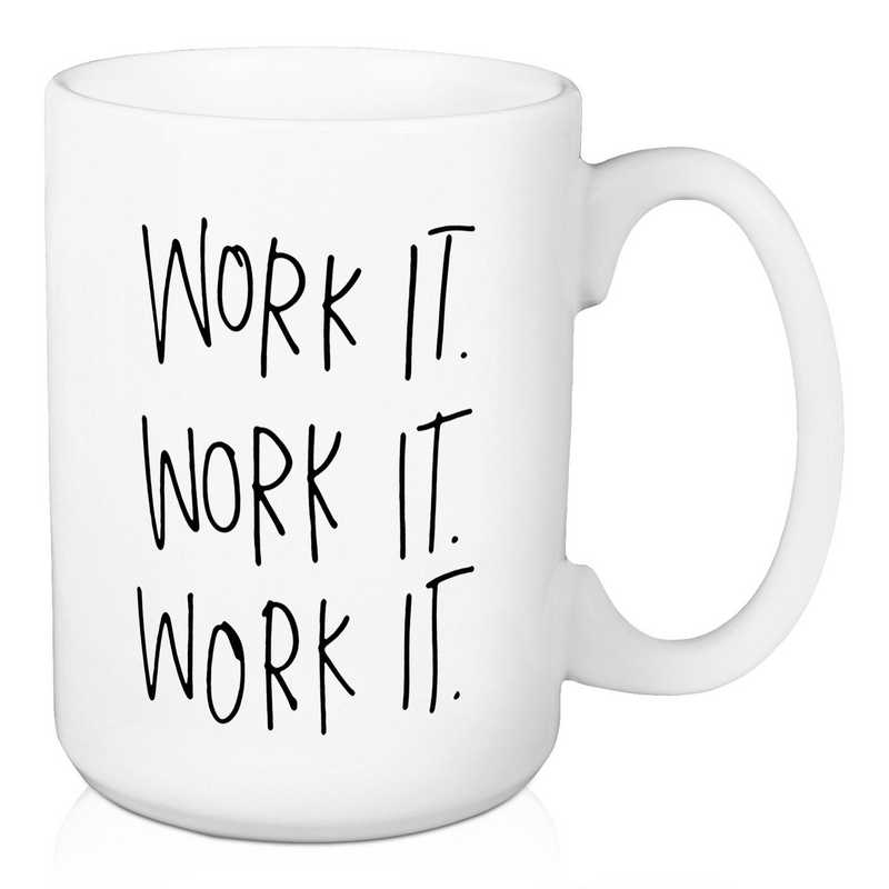 Mug- Work It Work It Work It: Unisex