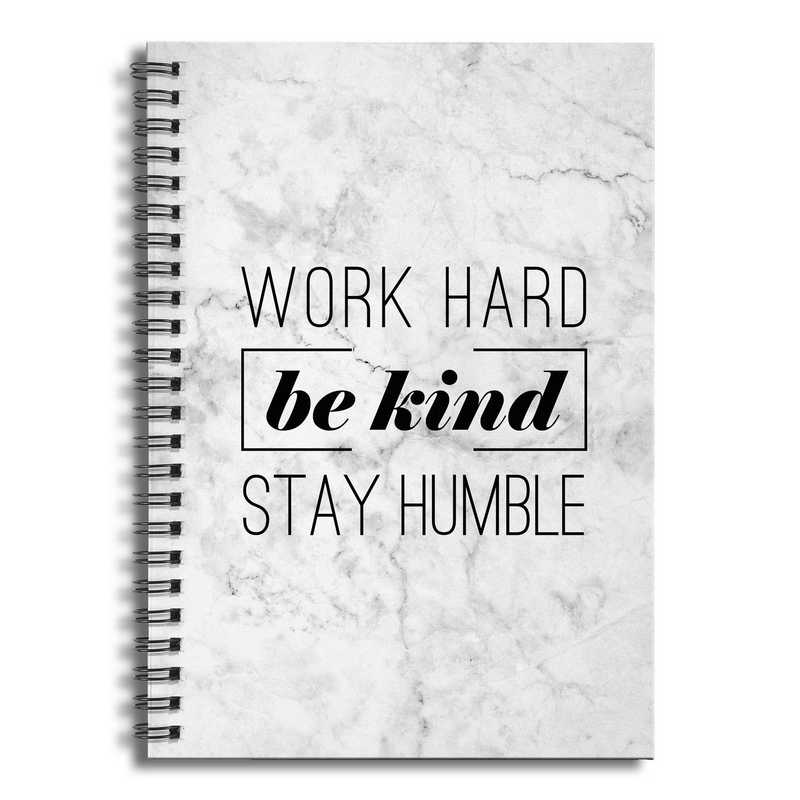 4628-BC: Work Hard Be Kind Stay Humble Notebook