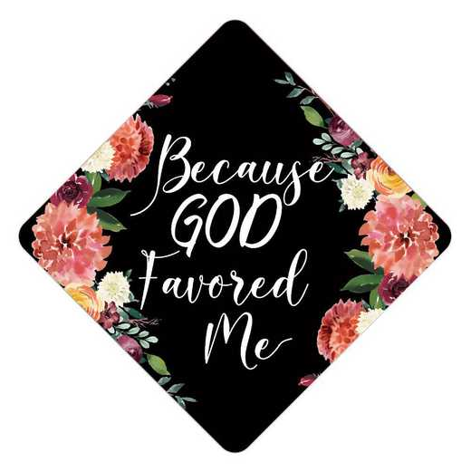 Godfavored (withoutflowers): God Favored Me - Grad Cap Topper