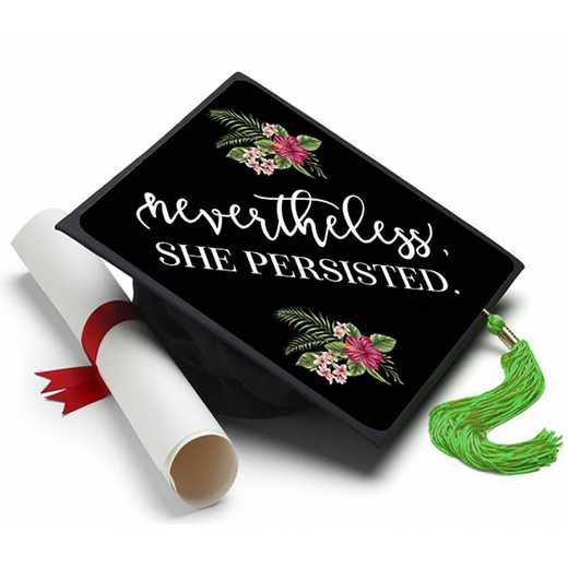 NEVERTHELESS: Nevertheless She Persisted Grad Cap Tassel Topper