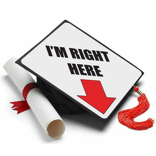 RIGHTTHERE: I'm Right Here Grad Cap Tassel Topper
