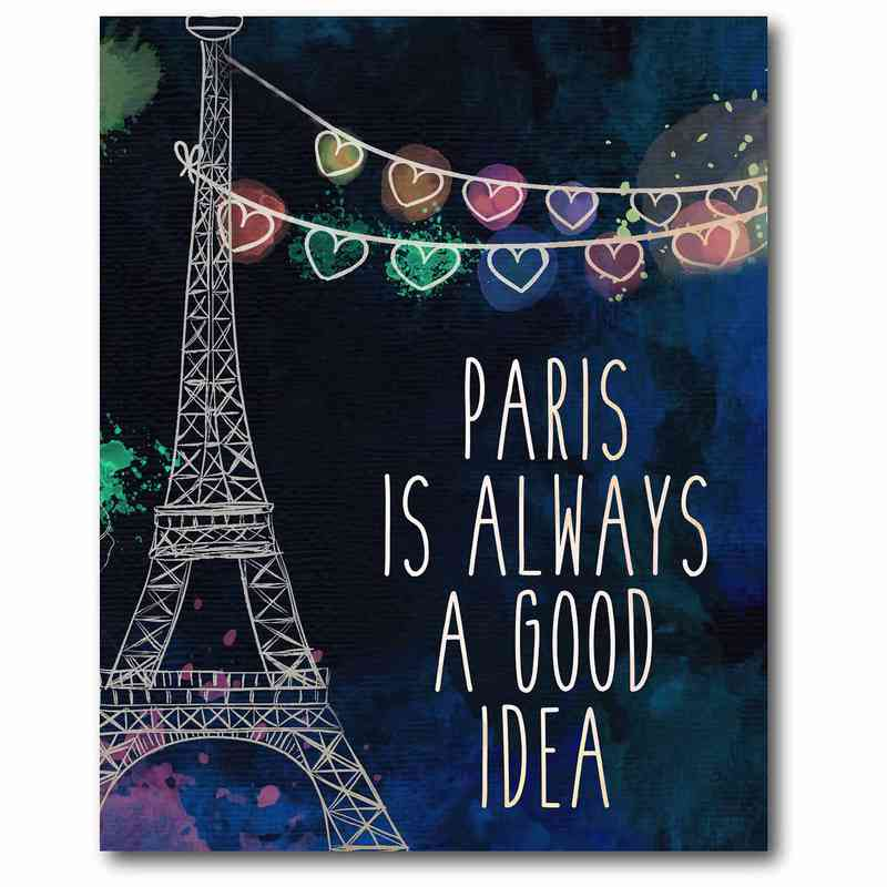 Paris Is Always A Good Idea 16 X 20 Canvas Wall Art