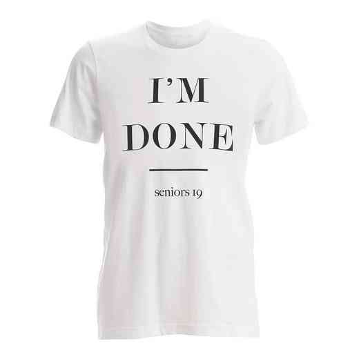 I'm Done T-Shirt (White)