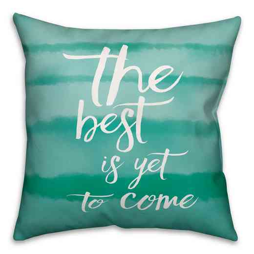 3963-BR: 18X18 Pillow The Best Is Yet To Come