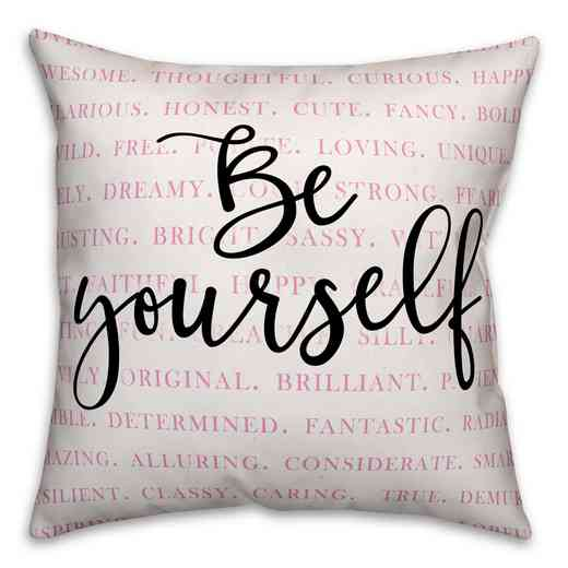 3963-L: 18X18 Pillow Be Yourself