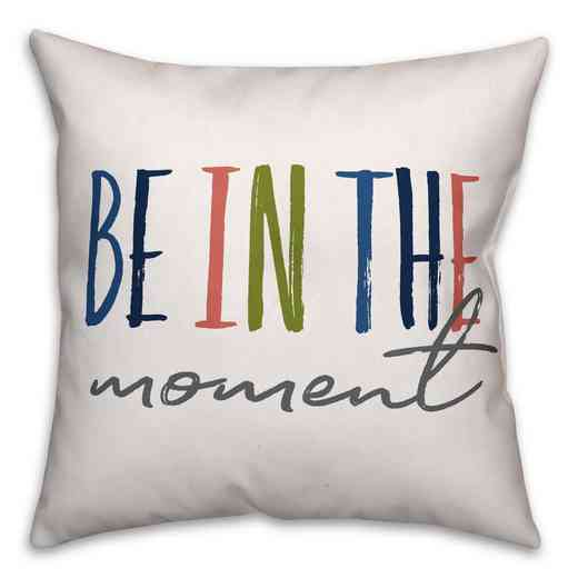 4546-U: 18X18 Pillow Be in the Moment