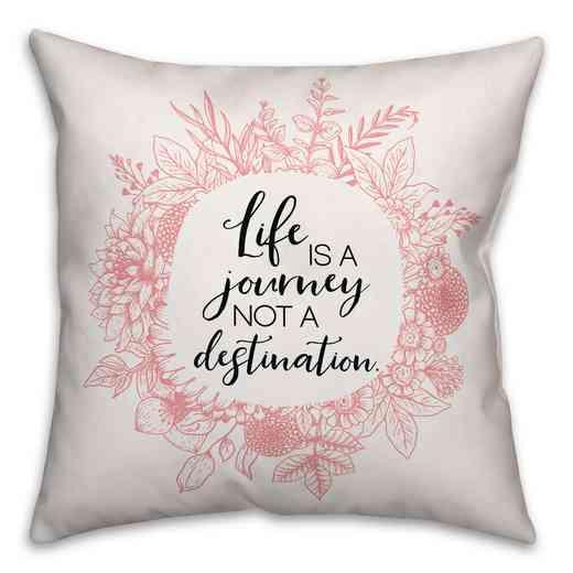 4627-AC: 18X18PillowLif is a Journey not a Distin
