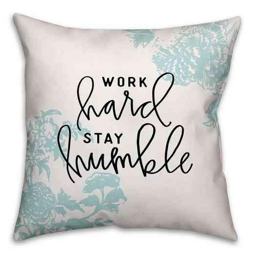 4627-AI: 18X18 Pillow Work Hard Stay Humble