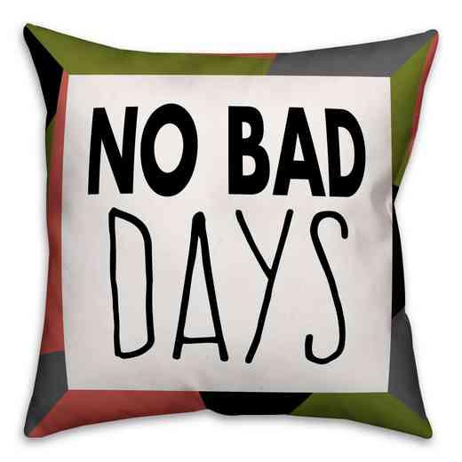 4627-AN: 18X18 Pillow No Bad Days