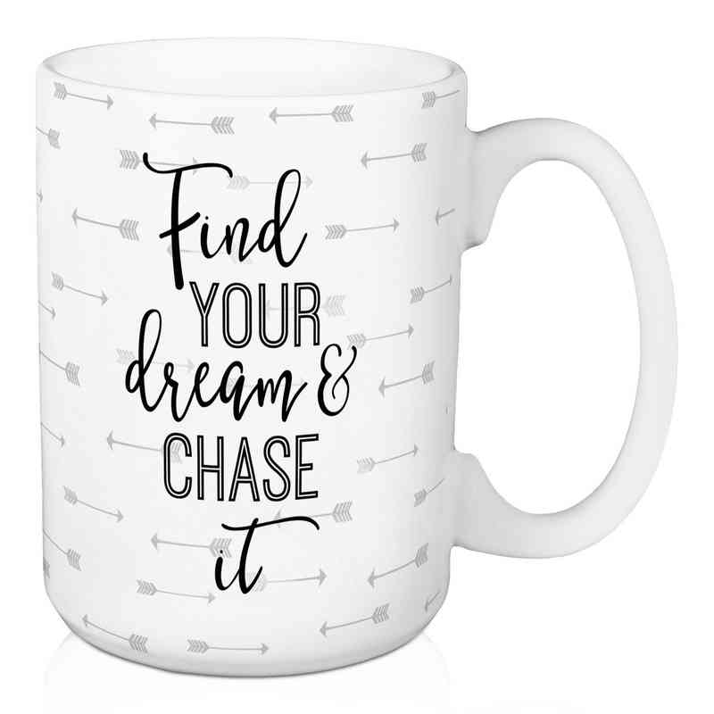 Mug- Find your Dream & Chase It: Unisex
