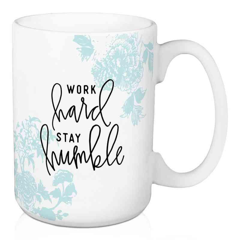 Mug-Work Hard Stay Humble: Unisex