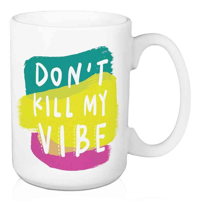 Mug - Don't kill my Vibe: Unisex