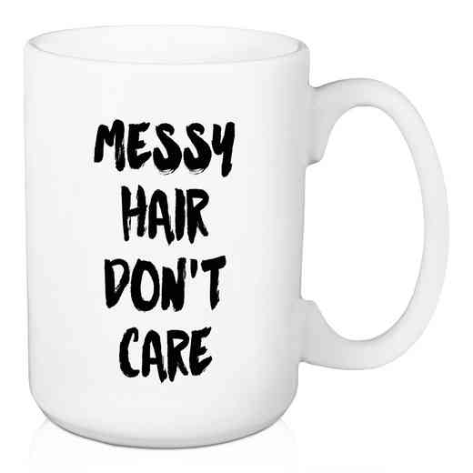 Mug- Messy hair don't care: Unisex