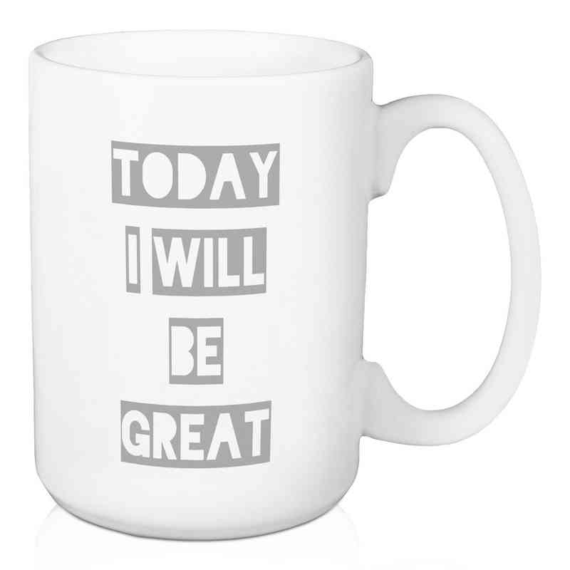 Mug- Today I will be great: Unisex