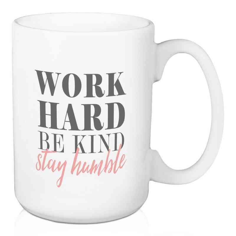 Mug- Work Hard be kind stay humble: Unisex