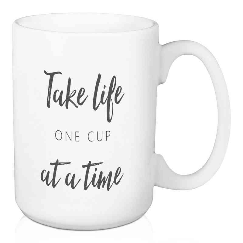 Mug- Take life one cup at a time: Unisex