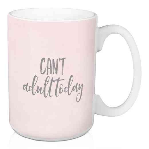 Mug- Can't Adult today: Unisex