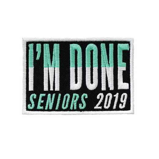 K021912: Im Done Senior Patch