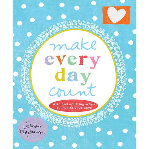 9781492623021: Heartfelt encouragement to make every day count!